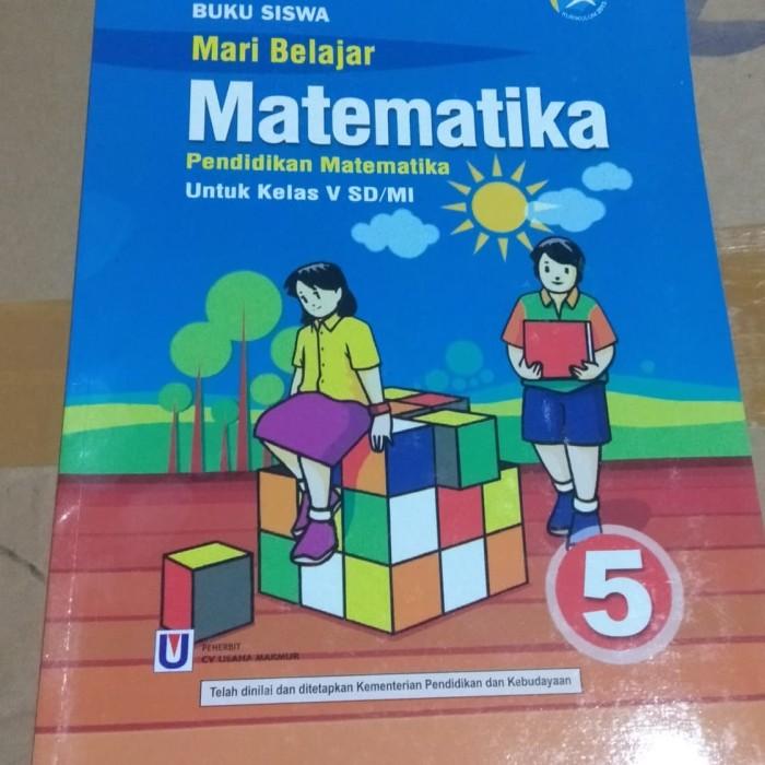 Jual Buku Siswa Mari Belajar Matematika Sd Mi Kls 5 K13 Cv Usaha Makmur Kab Mojokerto Toko Buku Naura Mojosari Tokopedia