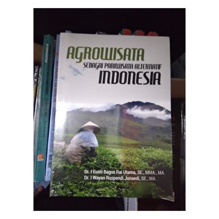 harga Buku referensi agrowisata sebagai pariwisata alternatif indonesia Tokopedia.com
