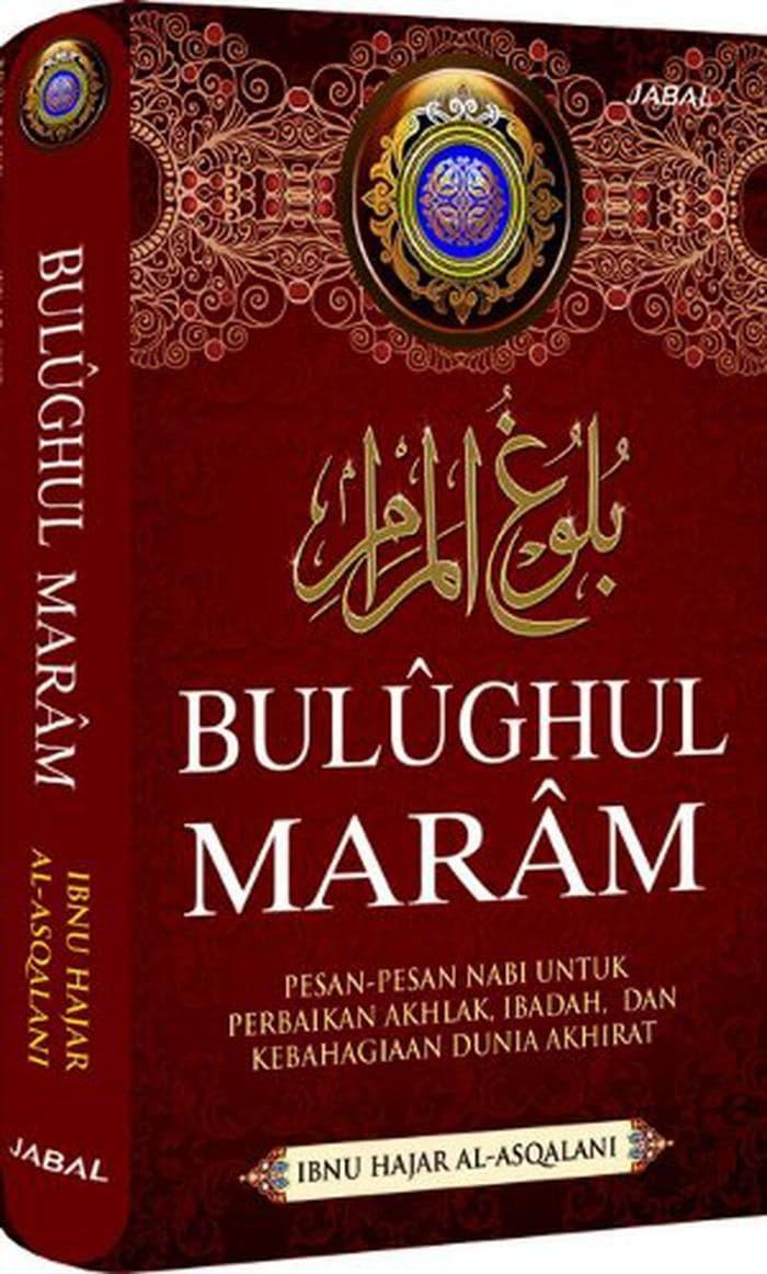 Kitab Bulughul Maram - Ibnu Hajar al Asqalani - Buku Islam - B Limited