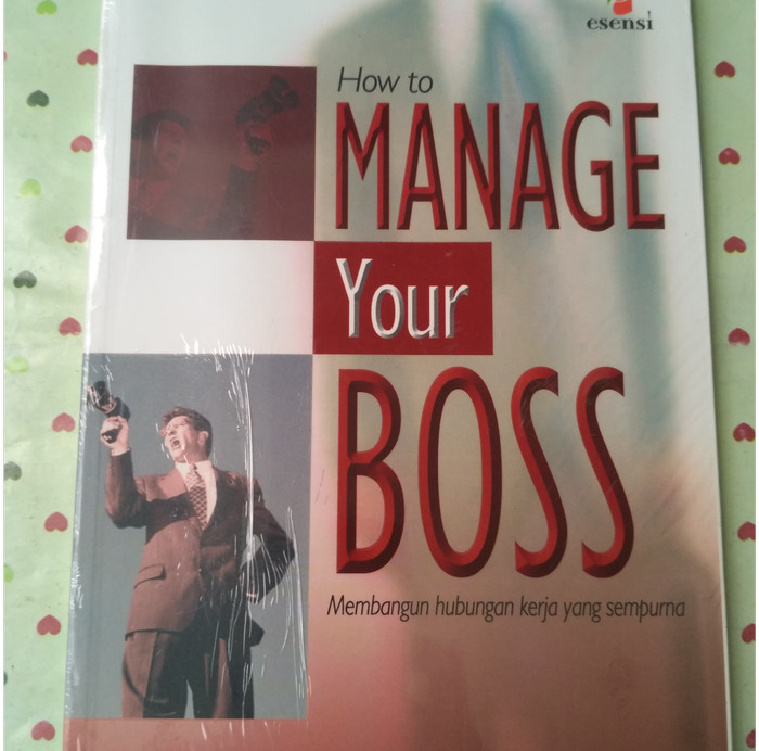 How to Manage Your Boss by Ros Jay