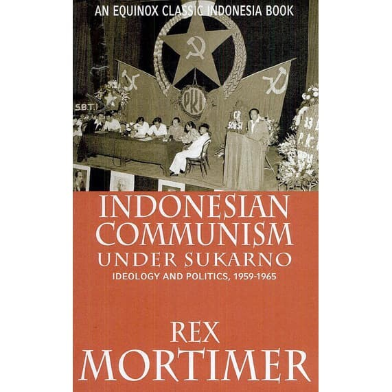 Jual Indonesian Communism Under Sukarno Ideology And Politics 1959 1965 Kab Rembang Toko Buku Impor Tokopedia