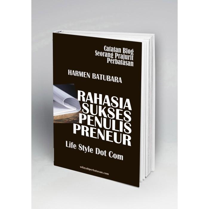 Foto Produk Rahasia Sukses Penulis Preneur Life Style Dot Com dari Buku Perbatasan