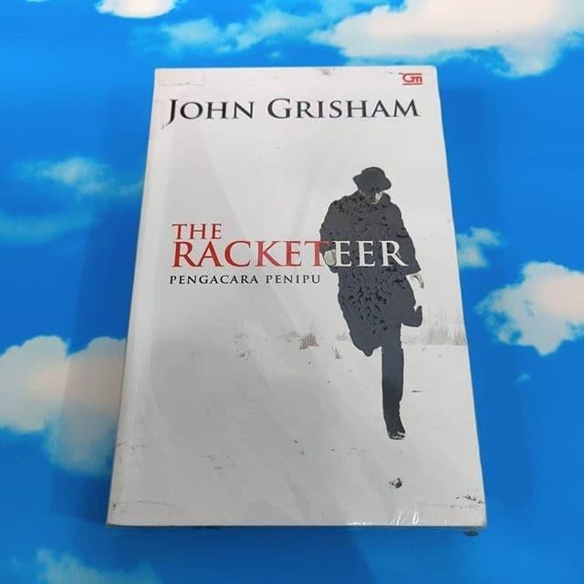 Jual Novel The Racketeer Pengacara Penipu By John Grisham Kab