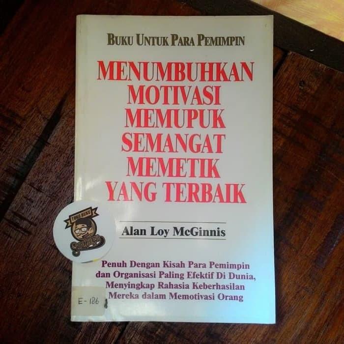 Jual Buku Menumbuhkan Motivasi Memupuk Semangat Memetik Yang Terbaik Jakarta Selatan Toko Buku Bahagia Tokopedia