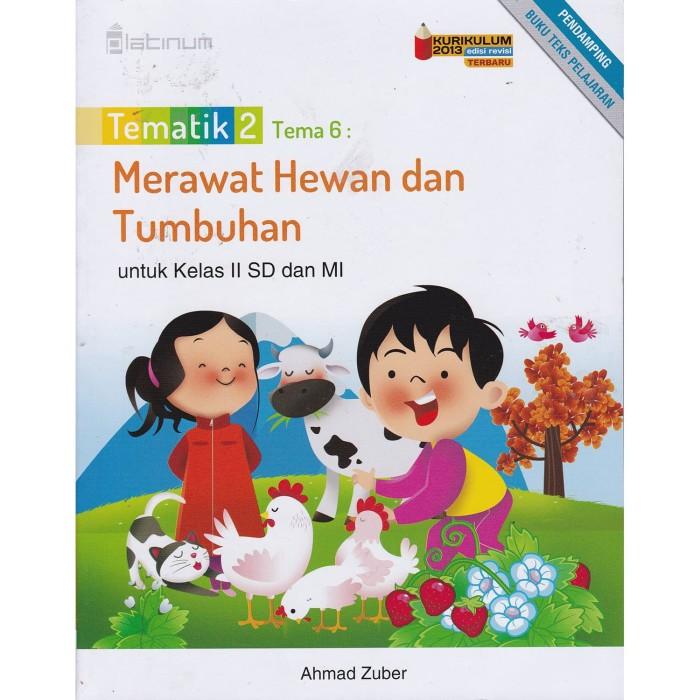 Jual Tematik 2 Tema 6 Merawat Hewan Dan Tumbuhan Kelas 2 Sd Mi Kota Tangerang Selatan Millennia Bookstore Tokopedia