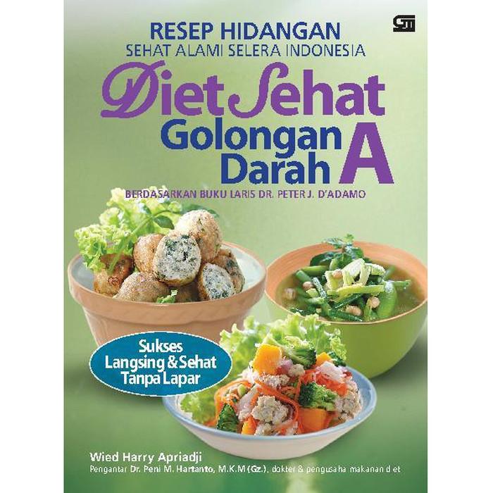 Jual Resep Makanan Diet Diet Sehat Golongan Darah A Resep Hidangan Sehat Jakarta Barat Paris Firgantoro Tokopedia