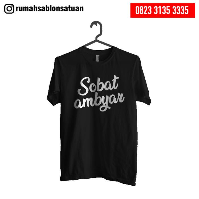 Jual Kaos Sobat Ambyar Kaos Distro Premium Cotton Combed M