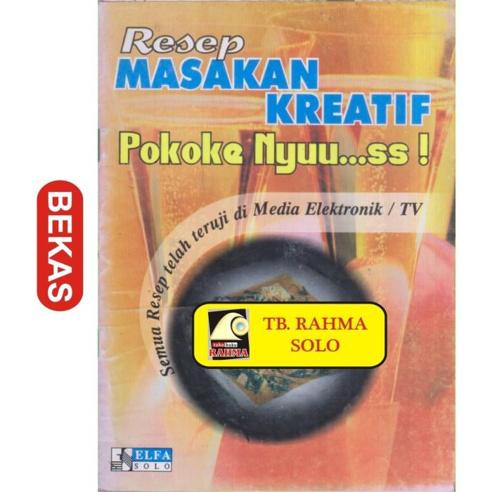 Jual Resep Masakan Kreatif Pokoke Nyuuss Elfa Tp 14 521 Kota Yogyakarta Toko Buku Rahma Tokopedia