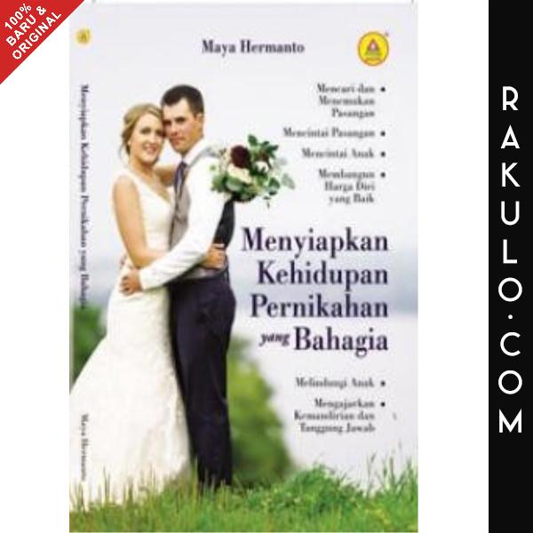 Jual Buku Menyiapkan Kehidupan Pernikahan Yang Bahagia Maya Hermanto Jakarta Barat Rakulo Tokopedia - Pernikahan Yang Bahagia, Jual Buku Rohani Menyiapkan Kehidupan Pernikahan Yang Bahagia Maya Hermanto Di Lapak Dunn Shop Bekasi Bukalapak