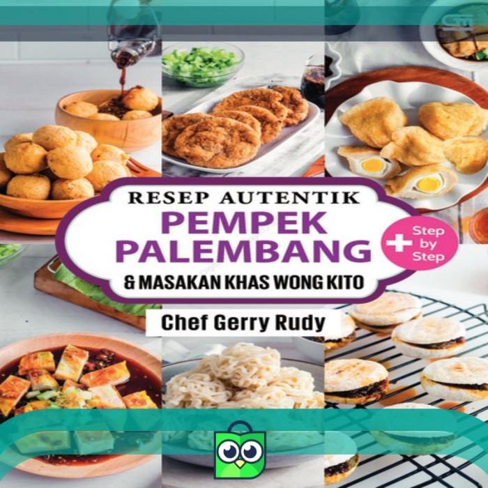 Jual Resep Autentik Pempek Palembang & Masakan Khas Wong Kito by Chef - DKI  Jakarta - Claudi Shop ID | Tokopedia