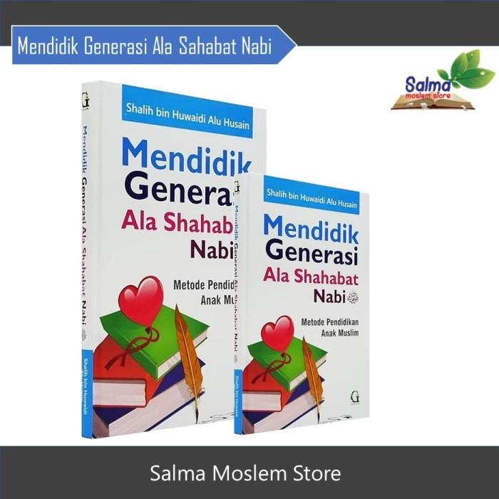 Buku Mendidik Generasi Ala Shahabat Nabi - Griya ilmu