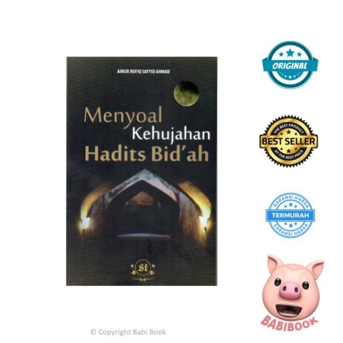 FLASE SALE : MENYOAL KEHUJAHAN HADITS BID AH