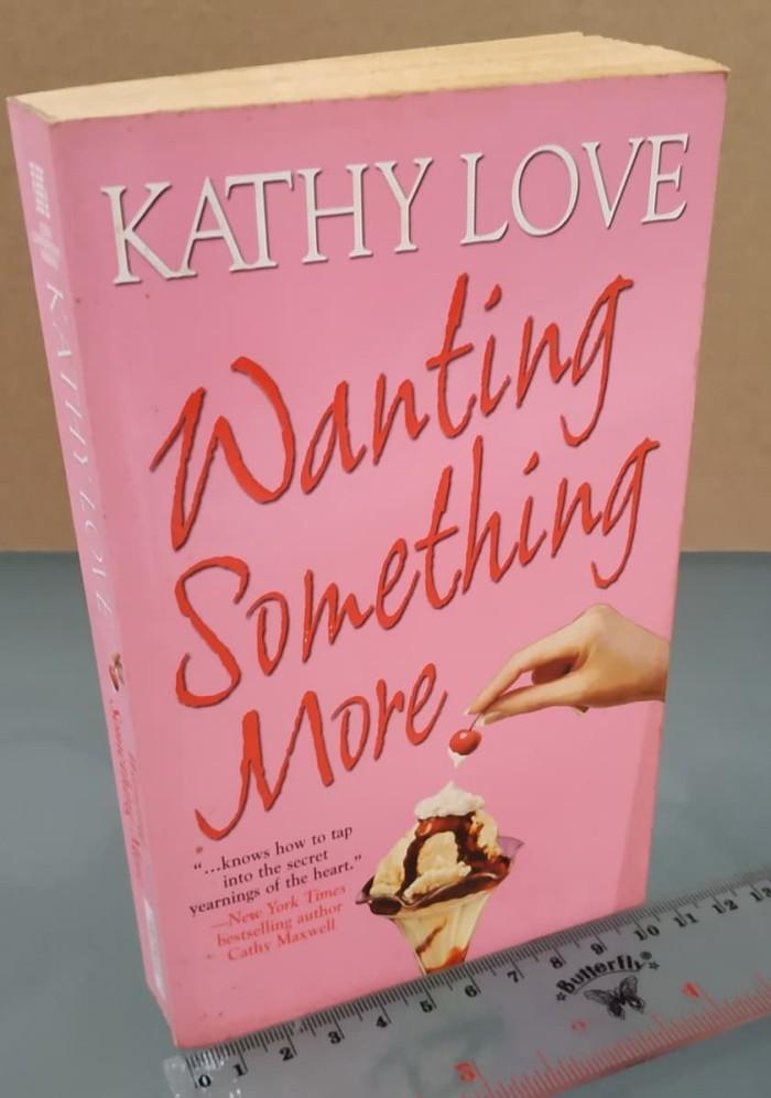 Jual Wanting Something More Kathy Love B Inggris Jakarta