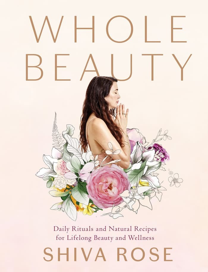 Whole Beauty: Daily Rituals and Natural Recipes for Lifelong.. [eBook]