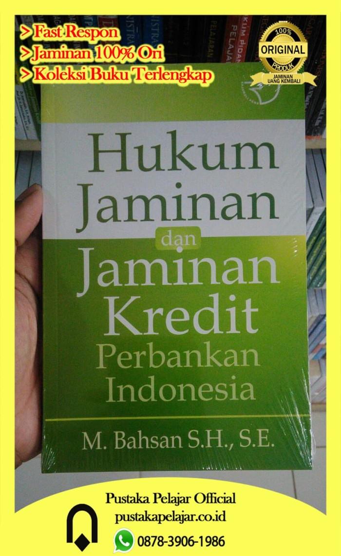 Jual BUKU HUKUM JAMINAN DAN JAMINAN KREDIT PERBANKAN INDONESIA M BAHSAN Kota Yogyakarta Pustaka Pelajar Ficial