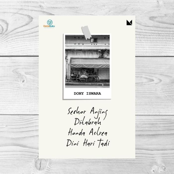 Jual Seekor Anjing Ditabrak Honda Astrea Dini Hari Tadi - Dony Iswara - DKI  Jakarta - Dema Buku | Tokopedia