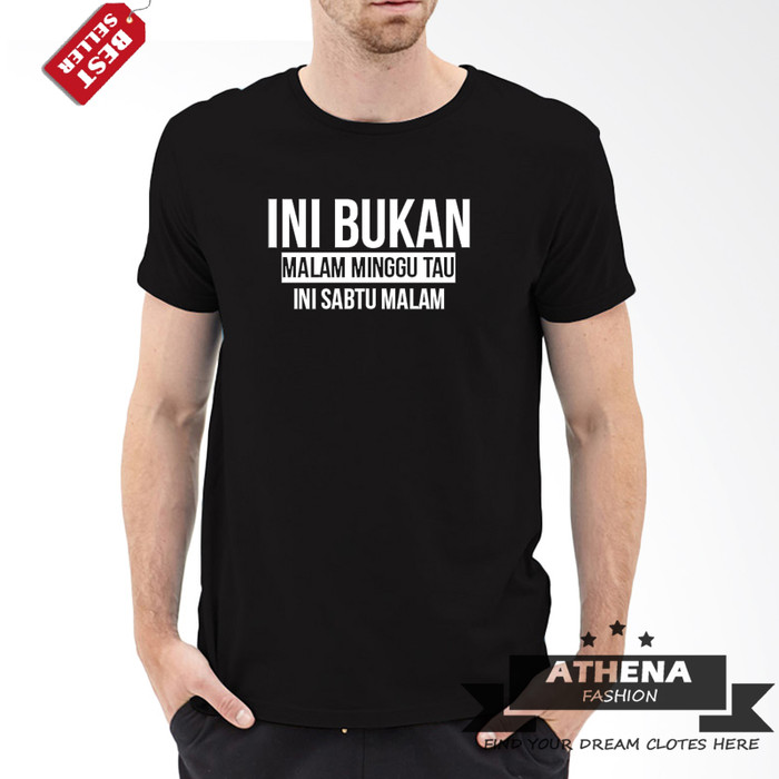 Jual Tshirt Kaos Kata Kata Ini Bukan Malam Minggu Tau Ini Sabtu Malam Kab Bandung Barat Athenafashion Tokopedia
