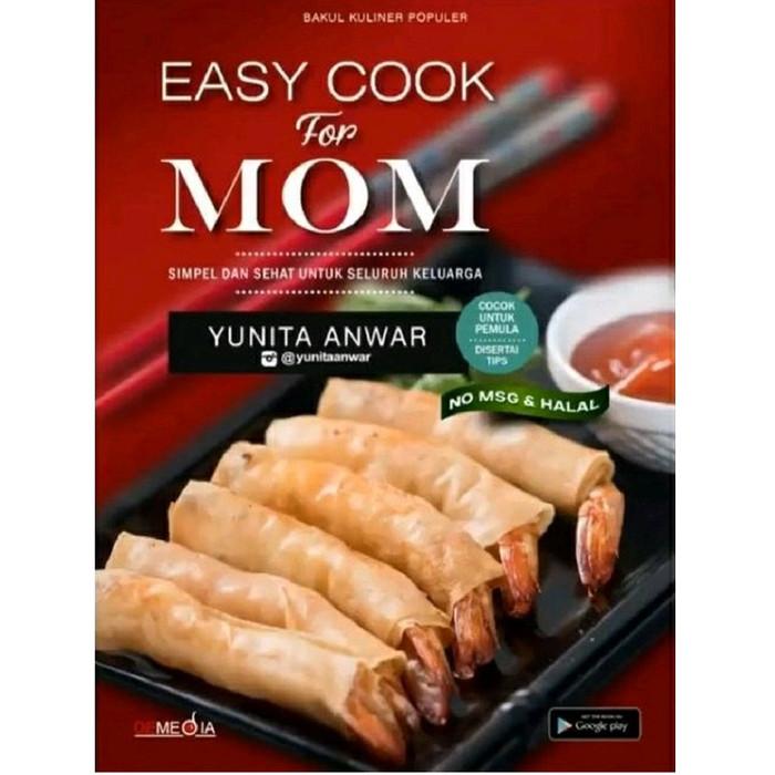 harga Buku easy cook for mom yunita anwar masak makanan mudah no msg halal Tokopedia.com