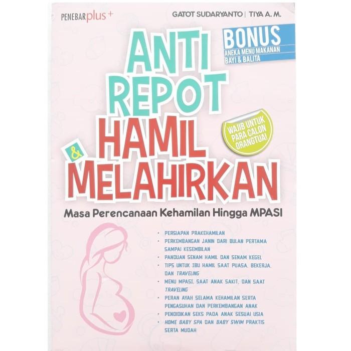 harga Buku anti repot hamil & melahirkan - perencanaan kehamilan s/d mpasi Tokopedia.com