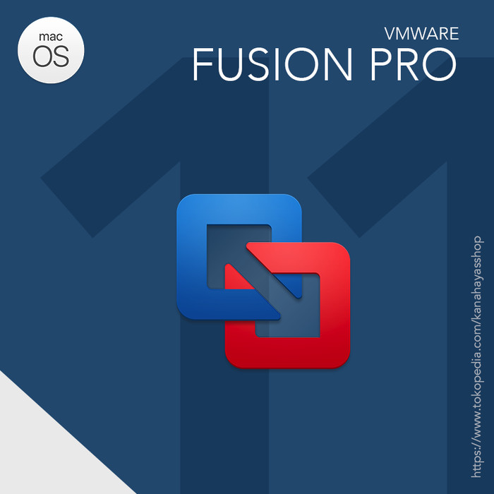 Jual VMware Fusion PRO 11 for Mac Software Full License - Kota Bekasi -  Kanahaya's Shop | Tokopedia