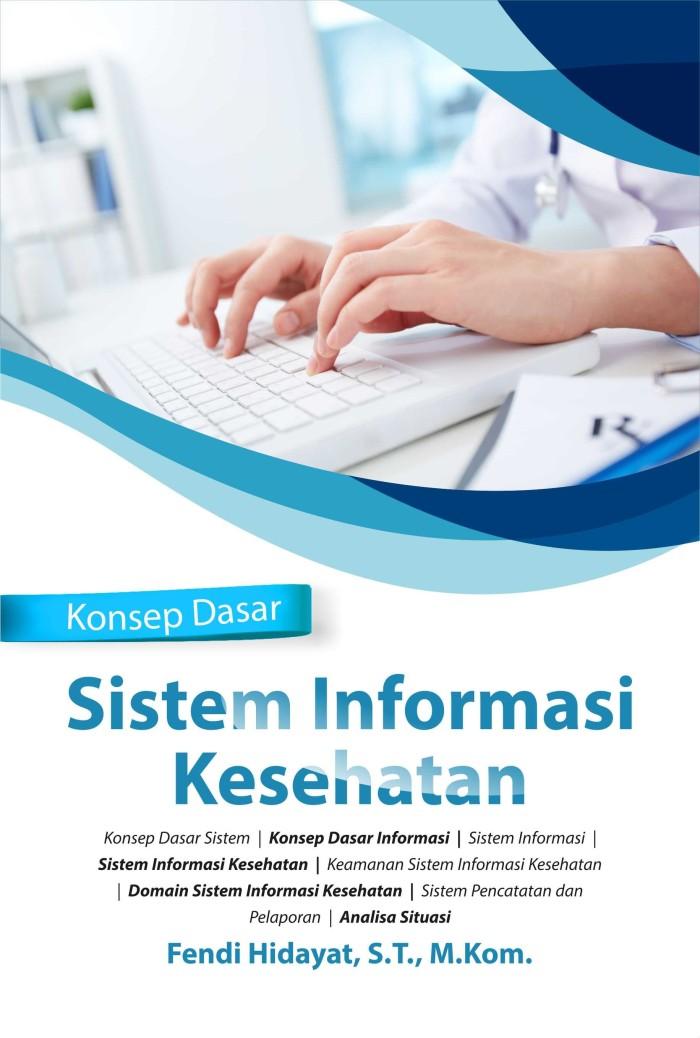 Foto Produk Buku Konsep Dasar Sistem Informasi Kesehatan dari Gudang Buku Kuliah
