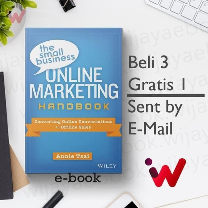 The Small Business Online Marketing Handbook: Converting Online Conversations to Offline Sales