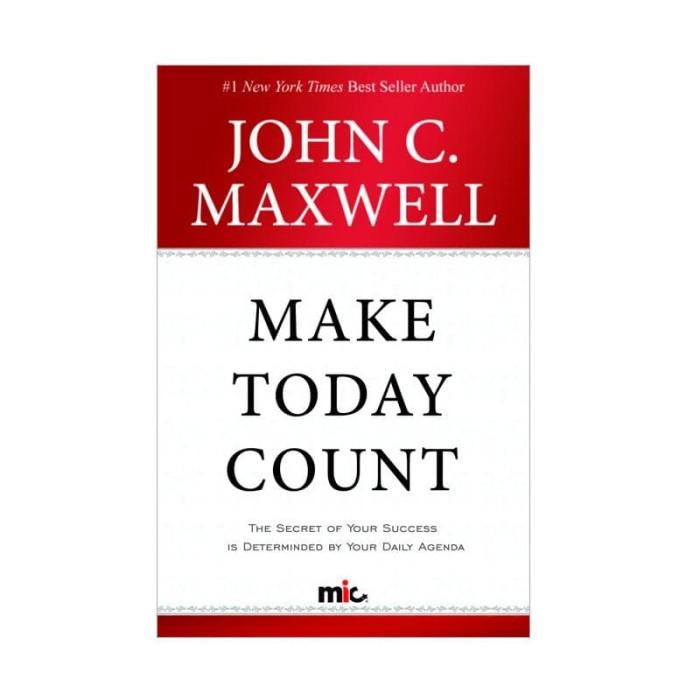 Buku Make Today Count-John C.Maxwell