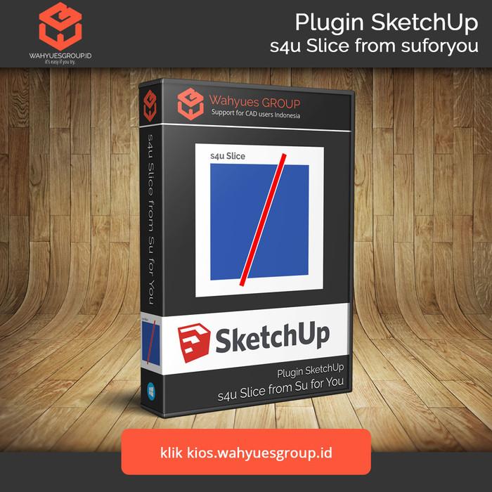 Foto Produk s4u Slice Extension SketchUp Original License dan Support dari Wahyues GROUP