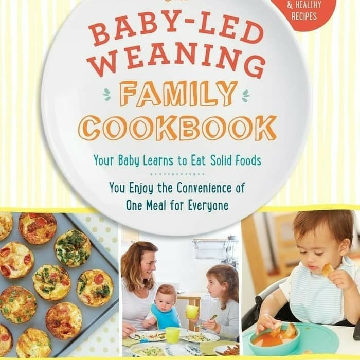 The Baby-Led Weaning Family Cookbook by Gill Rapley