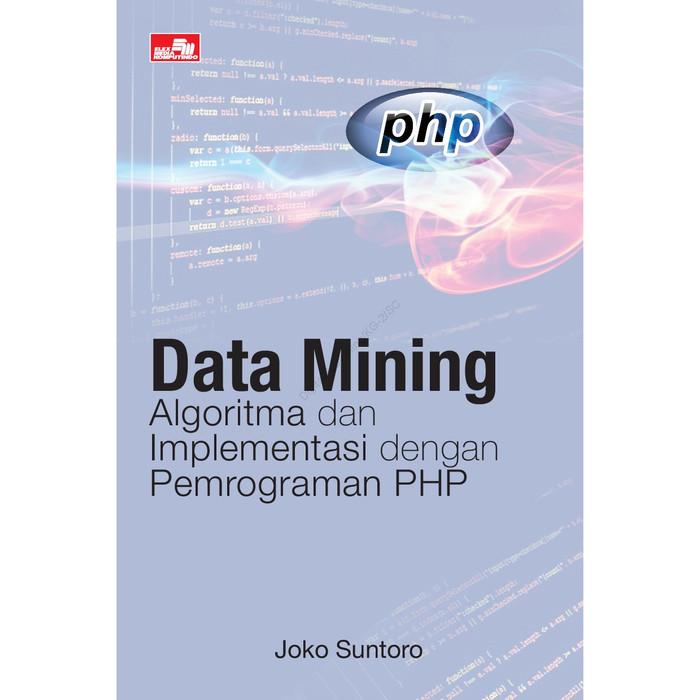 harga Data mining algoritma dan implementasi dengan pemrograman php Tokopedia.com