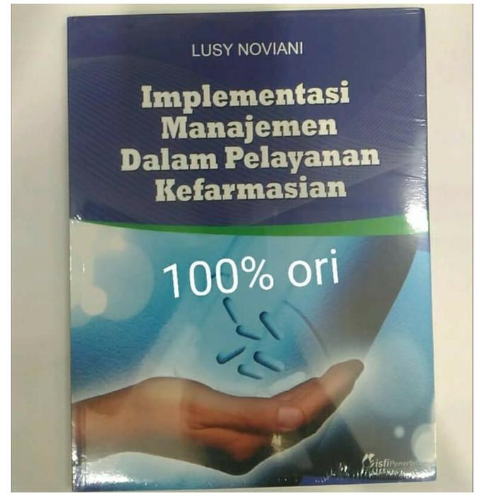 Implementasi Manajemen Dalam Pelayanan Kefarmasian - Lusy Noviani