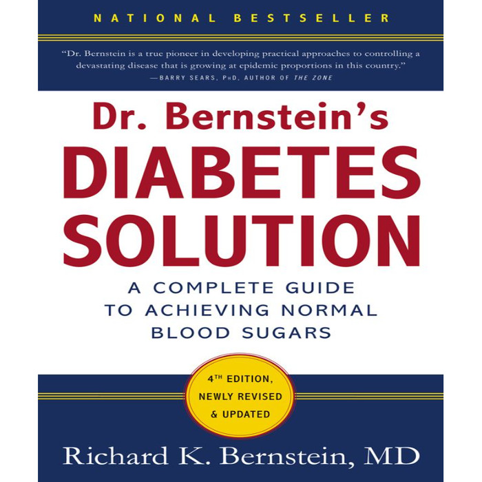 Dr. Bernstein's Diabetes Solution: The Complete Guide to Achieving