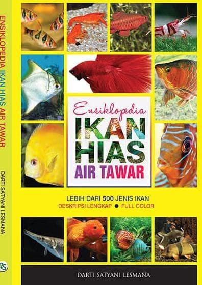 Jual Dijual Ensiklopedia Ikan Hias Air Tawar Darti Satyani Lesmana Jakarta Barat Christiene Luisa Shop Tokopedia