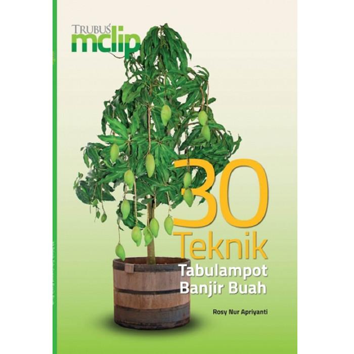 harga Buku mclip 30 teknik tabulampot banjir buah Tokopedia.com