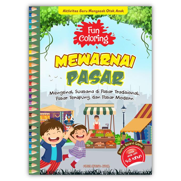Foto Produk Fun Coloring Mewarnai Pasar - Fitri Nurul Aulia - Cikal Aksara dari Republik Fiksi