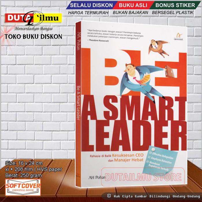 Jual BE A SMART LEADER Rahasia di Balik Kesuksesan CEO dan Manajer Hebat -  Kab. Tuban - Duta Ilmu | Tokopedia
