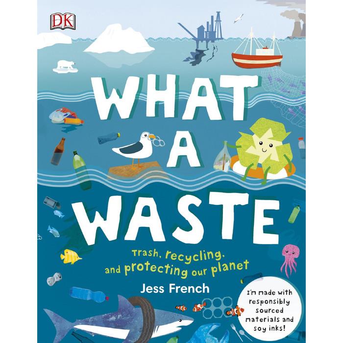 Jual What A Waste Mari Selamatkan Bumi Kita Dari Sampah Dk