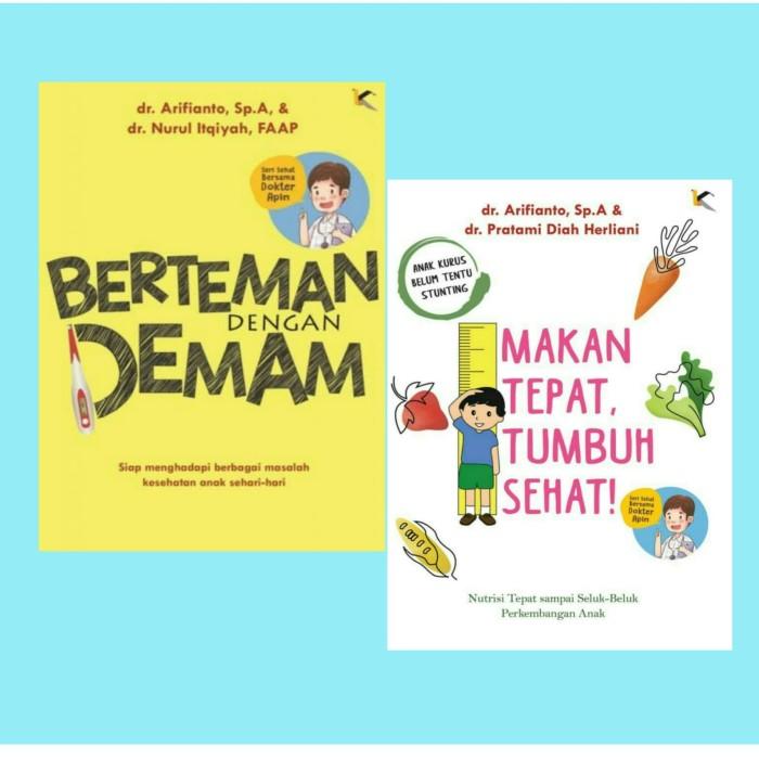 Foto Produk 2 Buku Berteman Dengan Demam & Makan Tepat Tumbuh Sehat Dr Arifianto dari Showroom Books
