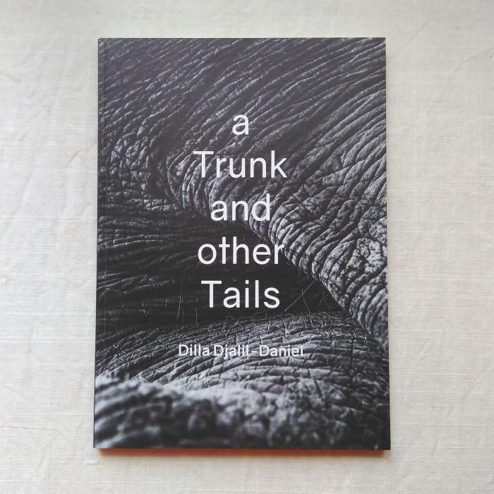 Foto Produk Dilla Djalil Daniel - A Trunk and Other Tails, Buku Foto Photobook dari Unobtainium