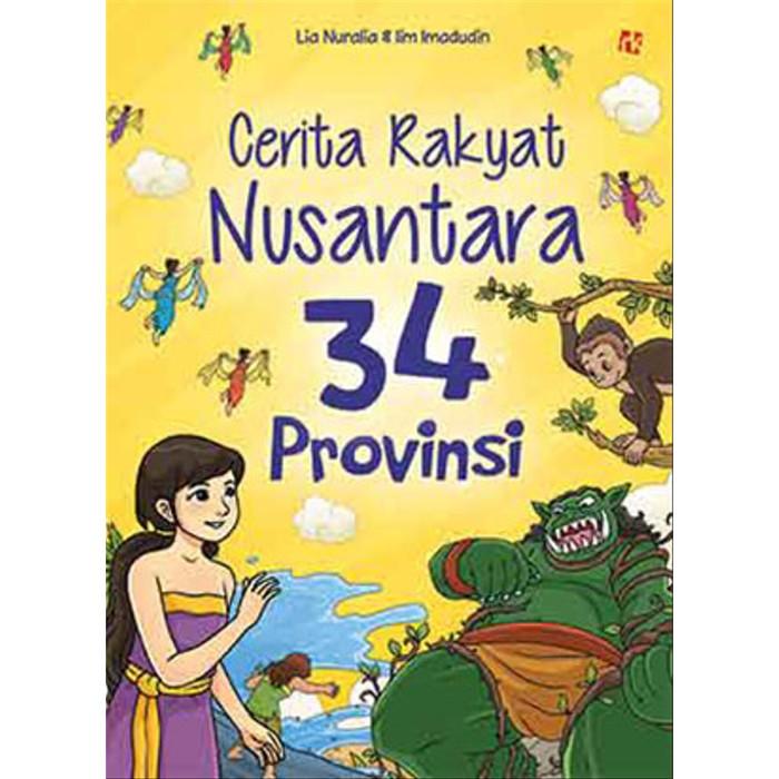 Foto Produk Cerita Rakyat Nusantara 34 Provinsi - Lia Nuralie & Iim Imaduddin dari Republik Fiksi