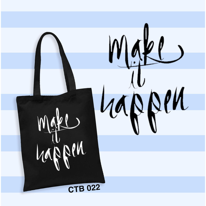 Make It Happen >> Jual Tote Bag Make It Happen Jakarta Pusat Customcredo Tokopedia