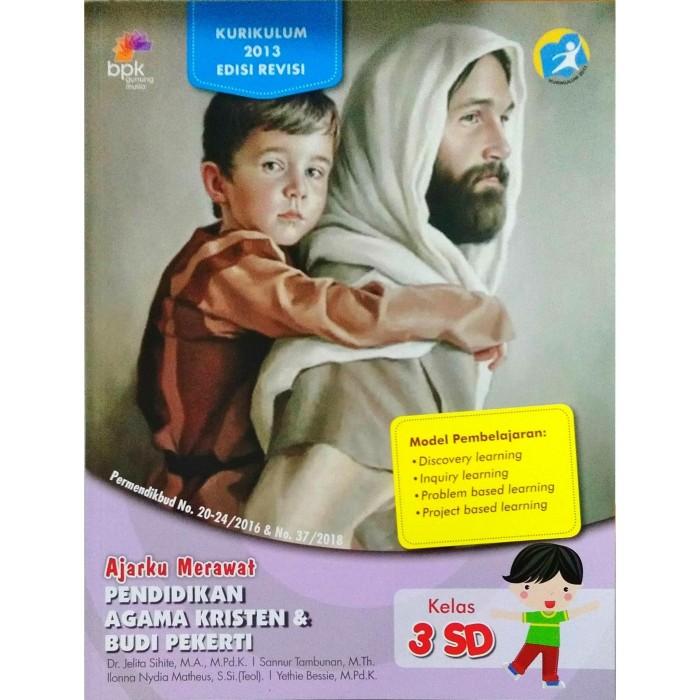 Jual Pendidikan Agama Kristen Budi Pekerti Ajarku Merawat Sd 3 K2013 Rev Kota Surabaya Jendelabuku Id Tokopedia