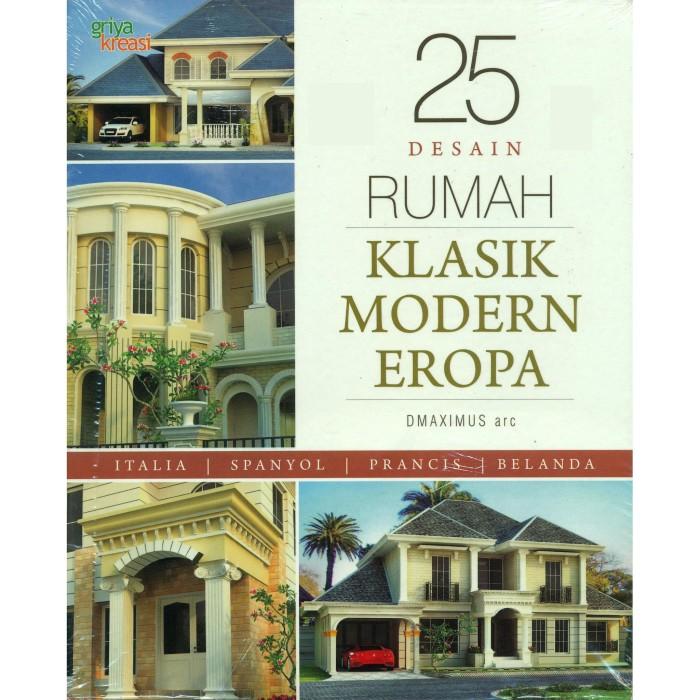 Jual 25 Desain Rumah Klasik Modern Eropa Kota Depok Penebarswadayacom Tokopedia