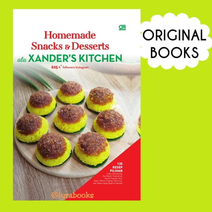 Jual Homemade Snack And Dessert Ala Xander S Kitchen Buku Resep Masakan Kota Bandung Lyra Books Tokopedia