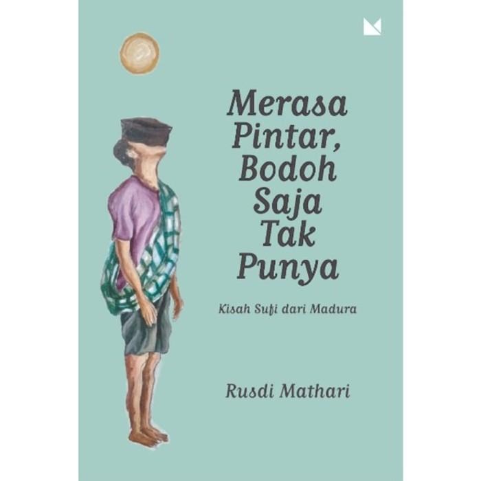 Foto Produk Merasa Pintar, Bodoh Saja Tak Punya - Rusdi Mathari - Buku Mojok dari Republik Fiksi