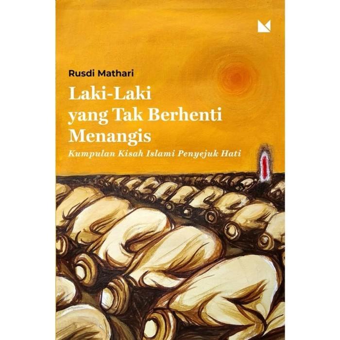 Foto Produk Laki-Laki yang Tak Berhenti Menangis - Rusdi Mathari - Buku Mojok dari Republik Fiksi