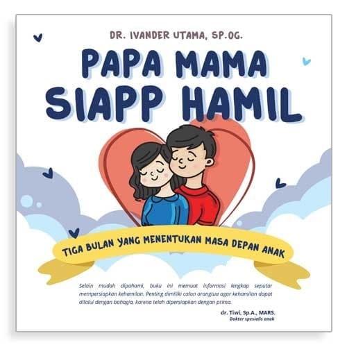 Foto Produk Papa Mama Siapp Hamil - dr. Ivander Utama, Sp.OG. - VisiMedia dari Republik Fiksi