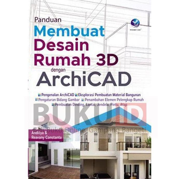 Jual Hot Sale Buku Panduan Membuat Desain Rumah 3d Dengan Archicad Jakarta Barat Syarifmau23 Tokopedia