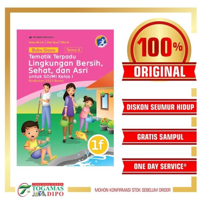 Jual Buku Siswa Tematik Terpadu 1f Lingkungan Bersih Sehat Dan Asri Kela Kota Surabaya Togamas Diponegoro Tokopedia