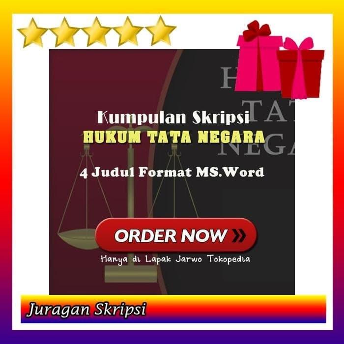 Jual 4 Judul Skripsi Hukum Tata Negara Format Ms Word Jakarta